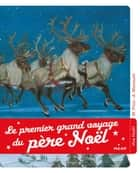 Le premier voyage du Père Noël ebook by Moe Price