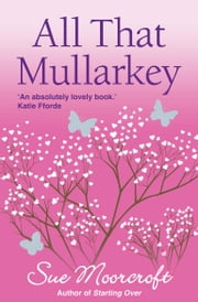 All That Mullarkey ebook by Sue Moorcroft