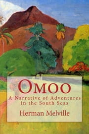 Omoo - A Narrative of Adventures in the South Seas ebook by Herman Melville,Michael Wilson