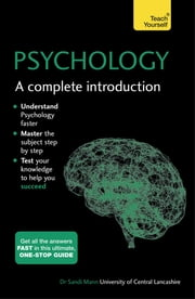 Psychology: A Complete Introduction: Teach Yourself ekitaplar by Sandi Mann
