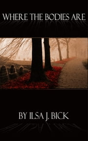 Where the Bodies Are ebook by Ilsa J. Bick