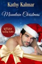 Mountain Christmas ebook by Kathy Kalmar