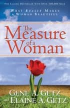 The Measure of a Woman ebook by Gene A. Getz, Elaine A Getz