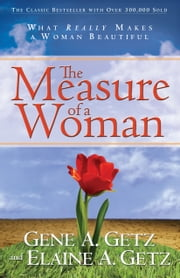 The Measure of a Woman ebook by Gene A. Getz,Elaine A Getz
