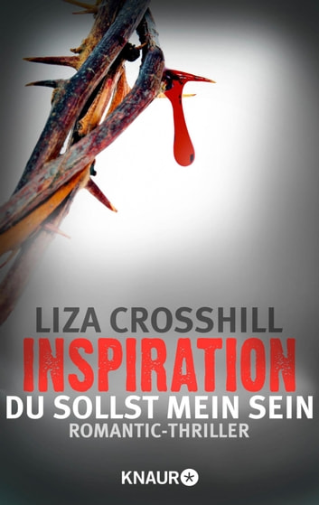 Inspiration - Du sollst mein sein! - Thriller ebook by Liza Crosshill