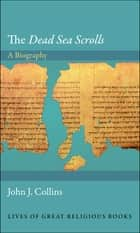 "The ""Dead Sea Scrolls"" ebook by John J. Collins"