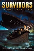 Titanic - April 1912 ebook by Kathleen Duey, Karen A. Bale