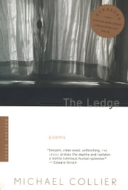 The Ledge - Poems ebook by Michael Collier