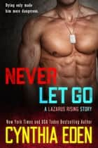 Never Let Go eBook by Cynthia Eden
