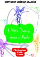 A Filipino (Tagalog) Version Of Aladdin ebook by Clara Kern Bayliss