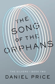 The Song of the Orphans ebook by Daniel Price
