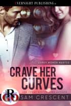 Crave Her Curves ebook by