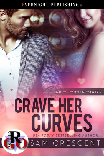 Crave Her Curves ebook by Sam Crescent