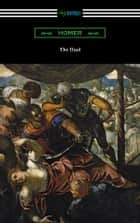 The Iliad (Translated into prose by Samuel Butler with an Introduction by H. L. Havell) ebook by Homer