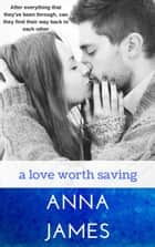A Love Worth Saving - Forever Yours, #2 ebook by Anna James