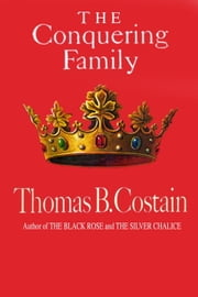 The Conquering Family - The Pageant of England, Vol. 1 ebook by Thomas B. Costain