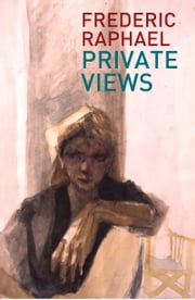 Private Views ebook by Frederic Raphael