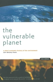 The Vulnerable Planet - A Short Economic History of the Environment ebook by John Bellamy Foster