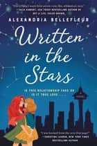 Written in the Stars - A Novel ebook by Alexandria Bellefleur