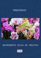 Orquideas ebook by Neiriberto Silva De Freitas