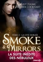 La Cité oubliée - Smoke and Mirrors, T2 ebook by Lily Haime, Rohan Lockhart