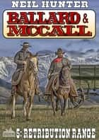Ballard and McCall 5: Retribution Range ebook by