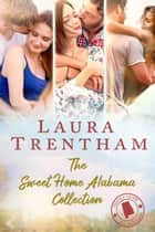 The Sweet Home Alabama Collection ebook by Laura Trentham