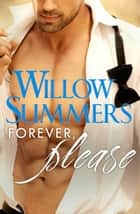 Forever, Please (Please, Book 4) ebook by Willow Summers