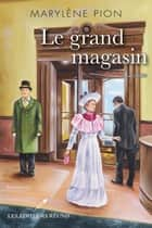 Le grand magasin 03 : La chute ebook by Marylène Pion