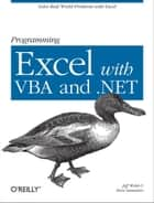 Programming Excel with VBA and .NET - Solve Real-World Problems with Excel ebook by Jeff Webb, Steve Saunders