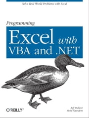 Programming Excel with VBA and .NET ebook by Jeff Webb,Steve Saunders
