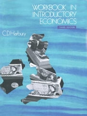 Workbook in Introductory Economics ebook by Harbury, Colin