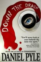 Down the Drain ebook by Daniel Pyle