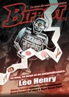 Bifrost n° 74 - Dossier Léo Henry ebook by Léo Henry, Olivier Caruso, Daryl Gregory,...
