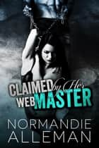 Claimed by Her Web Master ebook by Normandie Alleman
