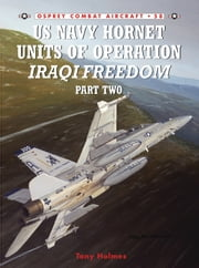 US Navy Hornet Units of Operation Iraqi Freedom (Part Two) ebook by Tony Holmes,Mr Chris Davey
