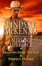 Shadows From The Past & Perfect Double/Shadows From The Past/Perfect Double ebook by Merline Lovelace, Lindsay McKenna
