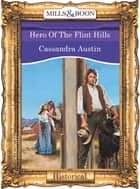 Hero Of The Flint Hills (Mills & Boon Vintage 90s Modern) ebook by Cassandra Austin