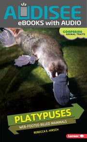 Platypuses - Web-Footed Billed Mammals ebook by Rebecca E. Hirsch, Intuitive