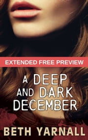 A Deep and Dark December: Extended Free Preview ebook by Beth Yarnall