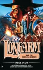Longarm 304: Longarm and the Great Milk Train Robbery ebook by Tabor Evans
