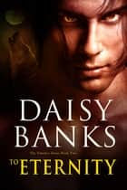 To Eternity ebook by Daisy Banks