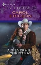 A Silverhill Christmas ebook by Carol Ericson