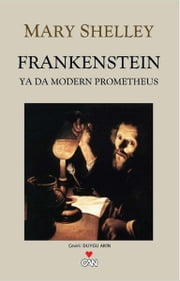 Frankenstein ya da Modern Prometheus ekitaplar by Mary Shelley, Duygu Akın