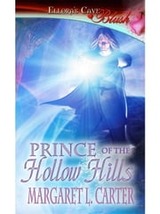 Prince of the Hollow Hills ebook by Margaret L. Carter