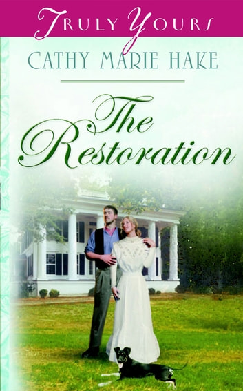 The Restoration ebook by Cathy Marie Hake