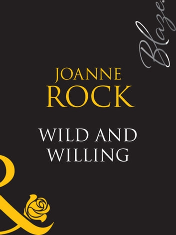 Wild And Willing (Mills & Boon Blaze)