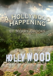 A Hollywood Happening ebook by Merry Brooks