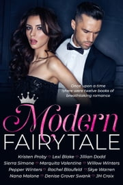 Modern Fairy Tale - Twelve Books of Breathtaking Romance ekitaplar by Lexi Blake, Denise Grover Swank, Kristen Proby,...