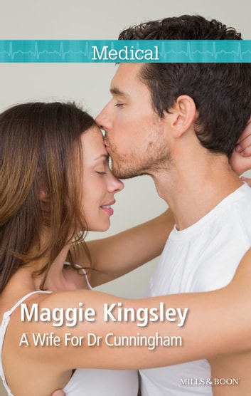 A Wife For Dr Cunningham ebook by Maggie Kingsley